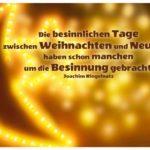 Lichterkette Mond und Sterne unscharf mit Ringelnatz Weihnacht Zitate Bild: Die besinnlichen Tage zwischen Weihnachten und Neujahr haben schon manchen um die Besinnung gebracht. Joachim Ringelnatz