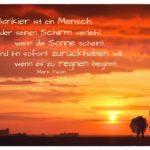 Sonnenuntergang Menschen mit Schirm bei Regen mit Twain Zitate Bilder: Ein Bankier ist ein Mensch, der seinen Schirm verleiht, wenn die Sonne scheint, und ihn sofort zurückhaben will, wenn es zu regnen beginnt. Mark Twain