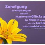 Blütenkopf mit Russell Zitate Bilder: Zuneigung zu empfangen, ist eine machtvolle Glücksquelle, der Mensch aber, der sie fordert, wird sie nicht erlangen. Bertrand Russell