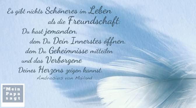 Es gibt nichts Schöneres im Leben als die Freundschaft: Du hast jemanden, dem Du Dein Innerstes öffnen, dem Du Geheimnisse mitteilen und das Verborgene Deines Herzens zeigen kannst