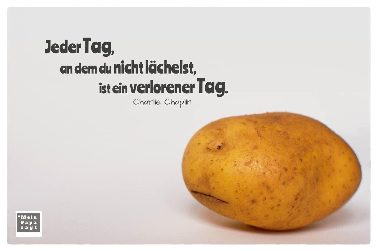 Kartoffelgesicht mit Chaplin Zitate Bilder: Jeder Tag, an dem du nicht lächelst, ist ein verlorener Tag. Charlie Chaplin