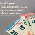 Beitragsbild - Es stimmt, dass Geld nicht glücklich macht. Allerdings meint man damit das Geld der anderen