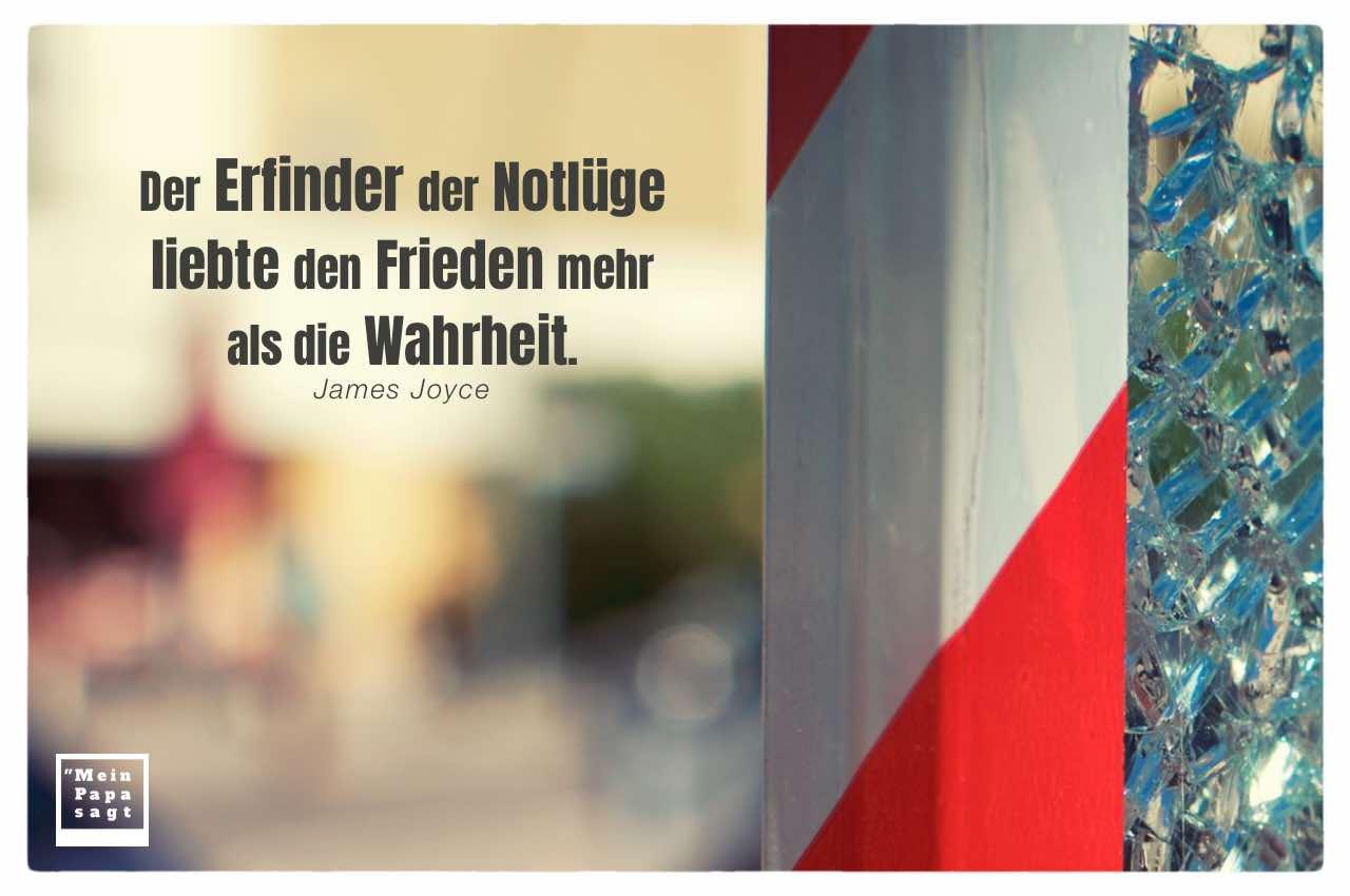 gesplittertes Glas mit Joyce Zitate in Bildern: Der Erfinder der Notlüge liebte den Frieden mehr als die Wahrheit. James Joyce