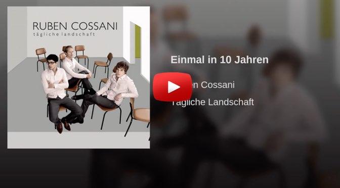 Beitragsbild - Ruben Cossani - Einmal in 10 Jahren - Musik zum Wochenende