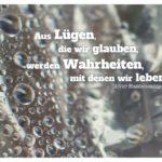 Folie mit Regentropfen und Hassencamp Zitate Bilder: Aus Lügen, die wir glauben, werden Wahrheiten, mit denen wir leben. Oliver Hassencamp