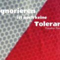 Beitragsbild - Ignorieren ist noch keine Toleranz