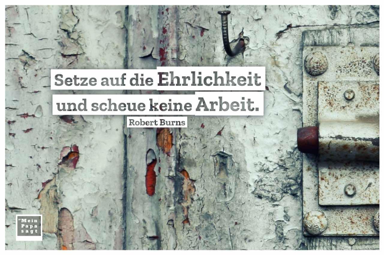 Alte Tür mit Burns Zitate Bilder: Setze auf die Ehrlichkeit und scheue keine Arbeit. Robert Burns