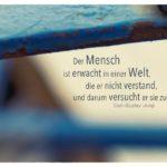 Stahl-Gerüst mit Jung Zitate Bilder: Der Mensch ist erwacht in einer Welt, die er nicht verstand, und darum versucht er sie zu deuten. Carl-Gustav Jung