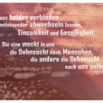 Felsen - Licht und Schatten mit Seneca Zitate Bilder: Man muss beides verbinden und miteinander abwechseln lassen, Einsamkeit und Geselligkeit. Die eine weckt in uns die Sehnsucht nach Menschen, die andere die Sehnsucht nach uns selbst. Seneca