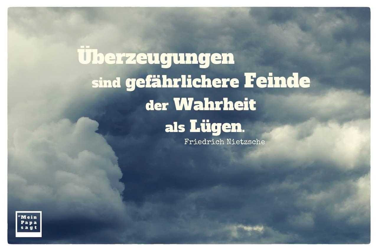 Dunkle Wolken mit Nietzsche Zitate Bilder: Überzeugungen sind gefährlichere Feinde der Wahrheit als Lügen. Friedrich Nietzsche
