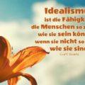 Beitragsbild - Idealismus ist die Fähigkeit, die Menschen so zu sehen, wie sie sein könnten, wenn sie nicht so wären, wie sie sind