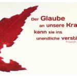 Blatt mit Schlegel Zitate Bilder: Der Glaube an unsere Kraft kann sie ins unendliche verstärken. Friedrich Schlegel