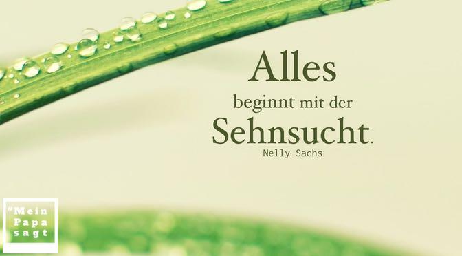 Alles beginnt mit der Sehnsucht – Nelly Sachs