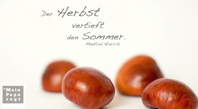 Der Herbst vertieft den Sommer – Manfred Hinrich