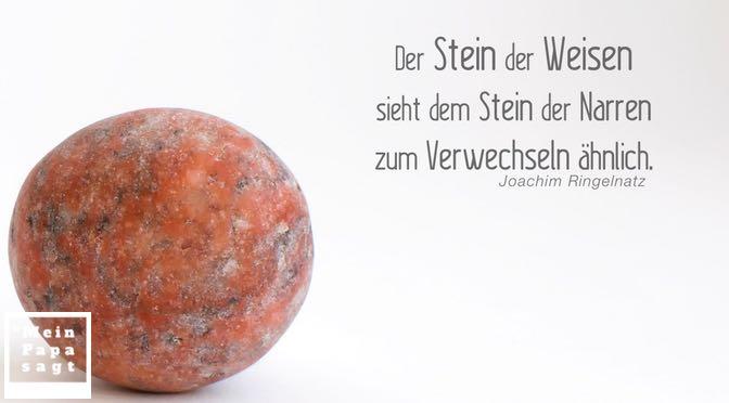 Der Stein der Weisen sieht dem Stein der Narren zum Verwechseln ähnlich – Ringelnatz