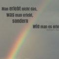 Man erlebt nicht das, was man erlebt, sondern wie man es erlebt - Wilhelm Raabe