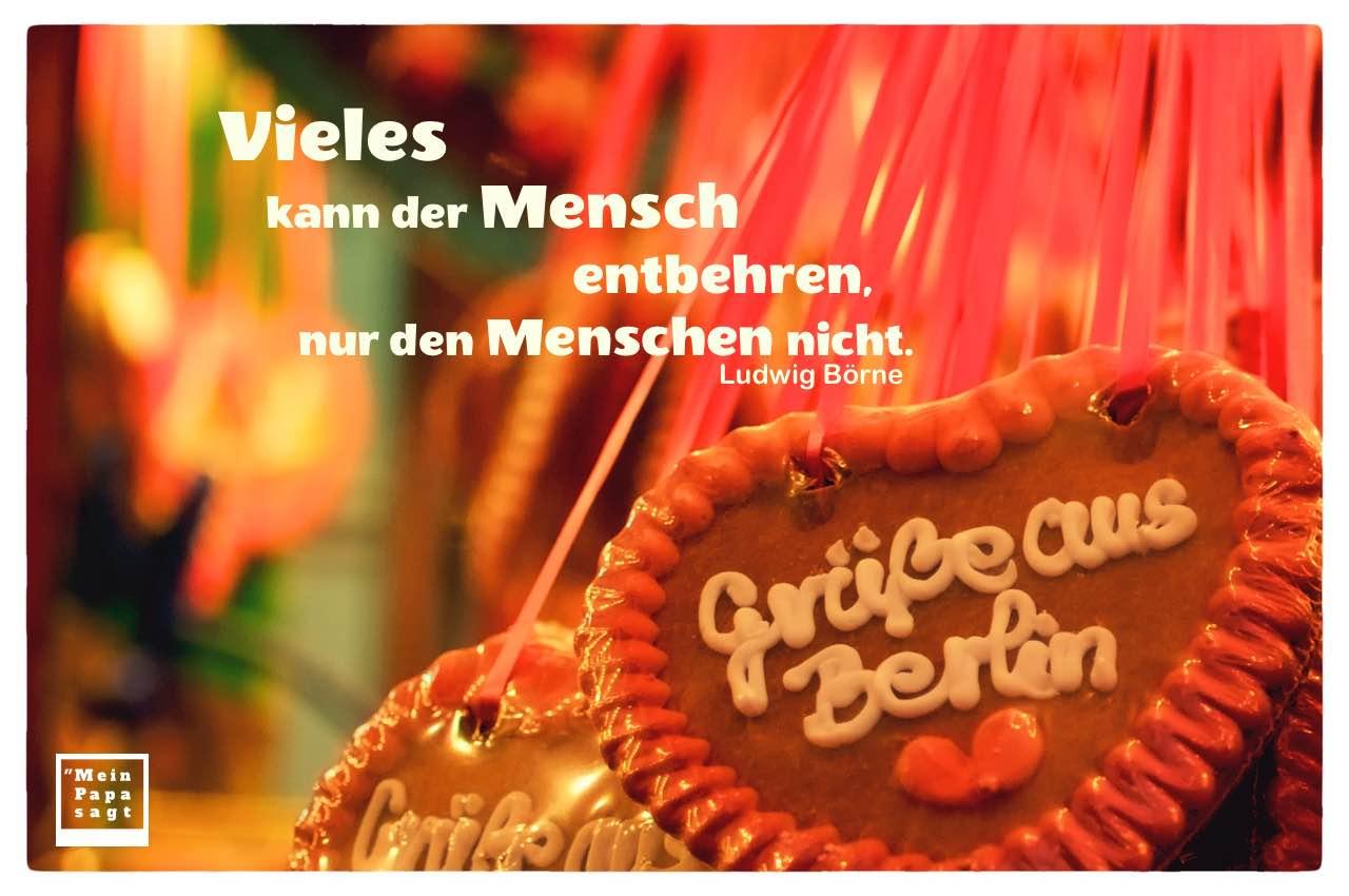 Lebkuchenherz Jahrmarkt mit Börne Zitate Bilder: Vieles kann der Mensch entbehren, nur den Menschen nicht. Ludwig Börne