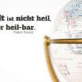 Beitragsbild - Die Welt ist nicht heil, aber heil-bar