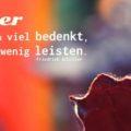 Wer gar zu viel bedenkt, wird wenig leisten - Friedrich Schiller