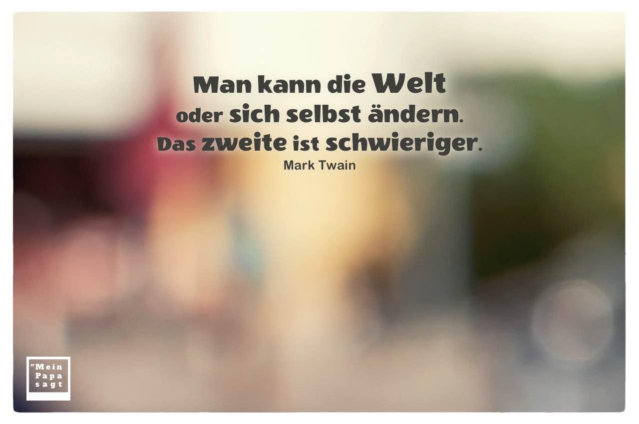 Café Szene unscharf mit Twain Zitate Bilder: Man kann die Welt oder sich selbst ändern. Das zweite ist schwieriger. Mark Twain