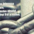 Mein einziges Interesse besteht darin, den Menschen absolut, unbedingt frei zu machen - Krishnamurti