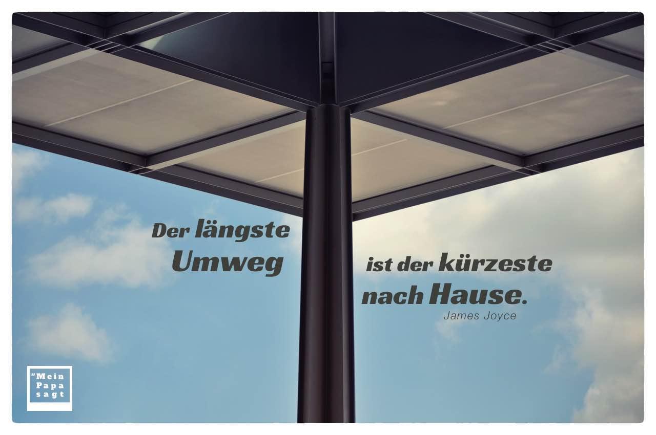 Dach Flughafen BER Berlin mit Joyce Zitate Bilder: Der längste Umweg ist der kürzeste nach Hause. James Joyce