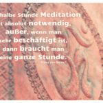 Buch mit Om-Zeichen und von Sales Zitate Bilder: Eine halbe Stunde Meditation ist absolut notwendig, außer, wenn man sehr beschäftigt ist, dann braucht man eine ganze Stunde. Franz von Sales