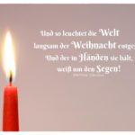 Kerze 1. Advent mit Clausius Weihnachtszitate Bilder: Und so leuchtet die Welt langsam der Weihnacht entgegen. Und der in Händen sie hält, weiß um den Segen! Matthias Claudius