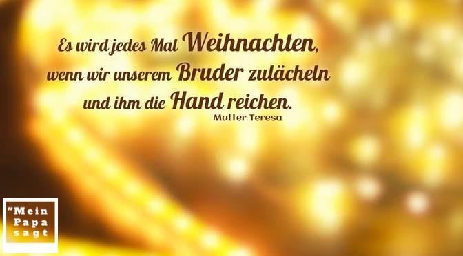 Es wird jedes Mal Weihnachten, wenn wir unserem Bruder zulächeln und ihm die Hand reichen – Mutter Teresa