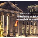 Reichstagsgebäude (Bundestag) Berlin mit Lincoln Zitate Bilder: Demokratie: die Regierung des Volkes, durch das Volk und für das Volk. Abraham Lincoln