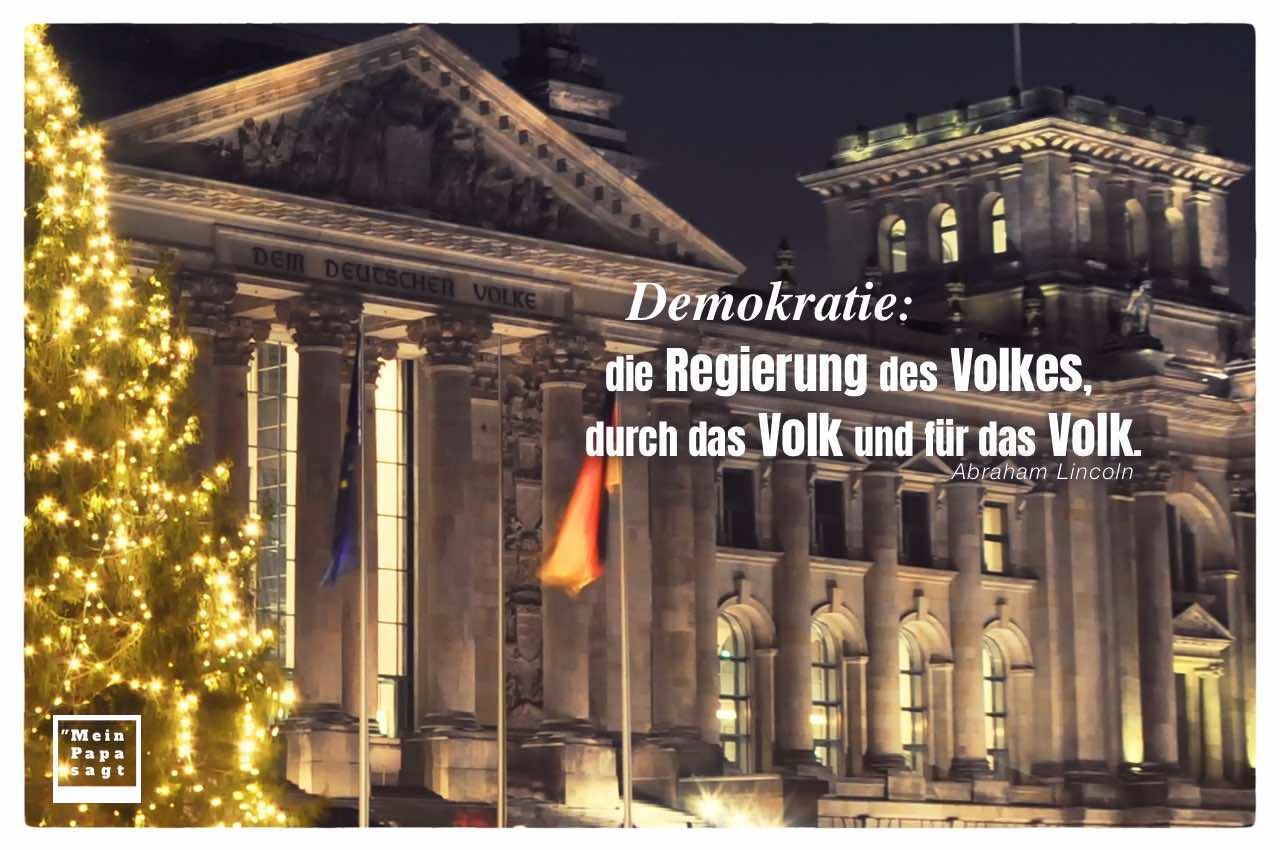 Demokratie Die Regierung Des Volkes Durch Das Volk Und Für