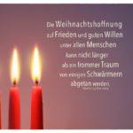 3. Advent - 3 Kerzen mit Luther King Zitate Bilder: Die Weihnachtshoffnung auf Frieden und guten Willen unter allen Menschen kann nicht länger als ein frommer Traum von einigen Schwärmern abgetan werden. Martin Luther King