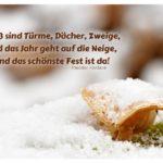 Schnee Pilz mit Fontane Zitate Bilder: Weiß sind Türme, Dächer, Zweige, und das Jahr geht auf die Neige, und das schönste Fest ist da! Theodor Fontane