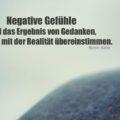 Beitragsbild - Negative Gefühle sind das Ergebnis von Gedanken, die nicht mit der Realität übereinstimmen