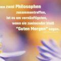 """Beitragsbild - Wenn zwei Philosophen zusammentreffen, ist es am vernünftigsten, wenn sie zueinander bloß """"Guten Morgen"""" sagen"""