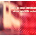PKW Rücklicht mit Frisch Zitate Bilder: Es sind die kleinen Rechthabereien, die eine große Liebe zermürben. Max Frisch