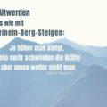 Mit dem Altwerden ist es wie mit Auf-einem-Berg-Steigen: Je höher man steigt, desto mehr schwinden die Kräfte - aber umso weiter sieht man - Ingmar Bergman