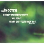 Sträucher unscharf mit Busch Zitate Bilder: In Ängsten findet manches statt, was sonst nicht stattgefunden hat. Wilhelm Busch