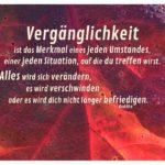 Herbst-Laub mit Buddha Zitate mit Bild: Vergänglichkeit ist das Merkmal eines jeden Umstandes, einer jeden Situation, auf die du treffen wirst. Alles wird sich verändern, es wird verschwinden oder es wird dich nicht länger befriedigen. Buddha
