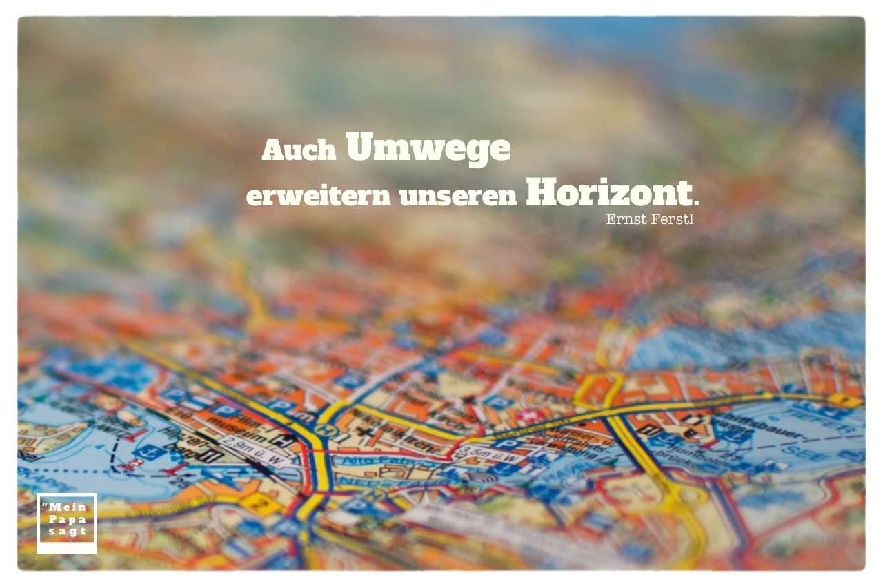 Stadtplan mit Ferstl Zitate mit Bild: Auch Umwege erweitern unseren Horizont. Ernst Ferstl