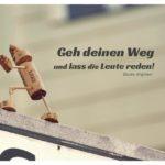 Schilder-Männchen Berlin mit Dante Zitate mit Bild: Geh deinen Weg und lass die Leute reden! Dante Alighieri