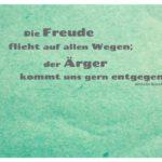 Grünes Schöpfpapier mit Busch Zitate mit Bild: Die Freude flieht auf allen Wegen; der Ärger kommt uns gern entgegen. Wilhelm Busch