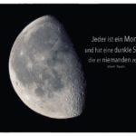 Mond mit Twain Zitate mit Bild: Jeder ist ein Mond und hat eine dunkle Seite, die er niemanden zeigt. Mark Twain