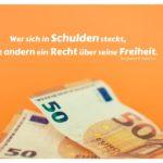 50 EURO Noten mit Franklin Zitate mit Bild: Wer sich in Schulden steckt, gibt andern ein Recht über seine Freiheit. Benjamin Franklin