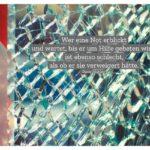 Gesplitterte Glasscheibe mit Alighieri Zitate mit Bild: Wer eine Not erblickt und wartet, bis er um Hilfe gebeten wird, ist ebenso schlecht, als ob er sie verweigert hätte. Dante Alighieri