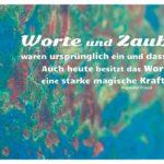 lackiertes rostiges Metall mit Freud Zitate mit Bild: Worte und Zauber waren ursprünglich ein und dasselbe. Auch heute besitzt das Wort eine starke magische Kraft. Sigmund Freud
