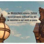 Vor dem Bode Museum mit Williams Zitate mit Bild: Die Menschen früherer Zeiten waren genauso schlecht wie wir. Sie wussten es nur nicht so genau. Tennessee Williams