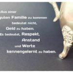 Silber Kanne mit Sprüche Bilder: Aus einer guten Familie zu kommen bedeutet nicht, Geld zu haben. Es bedeutet, Respekt, Anstand und Werte kennengelernt zu haben.