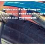 Altes Fahrrad mit Ford Zitate mit Bild: Nicht mit Erfindungen, sondern mit Verbesserungen macht man Vermögen. Henry Ford