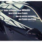 Porsche 911 mit Kaye Zitate Bilder: Sicher verdanken einige Millionäre ihren Erfolg ihren Frauen. Aber die meisten verdanken ihre Frauen dem Erfolg. Danny Kaye
